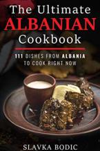 The Ultimate Albanian Cookbook