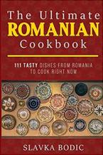 The Ultimate Romanian Cookbook